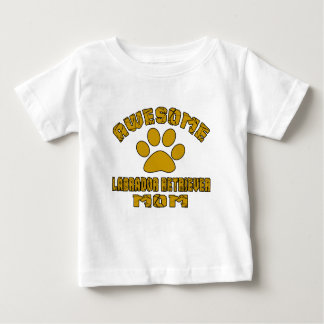 AWESOME LABRADOR RETRIEVER MOM BABY T-Shirt