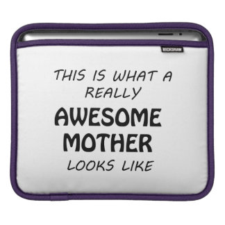 Awesome Mother iPad Sleeve