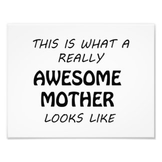 Awesome Mother Photo Print