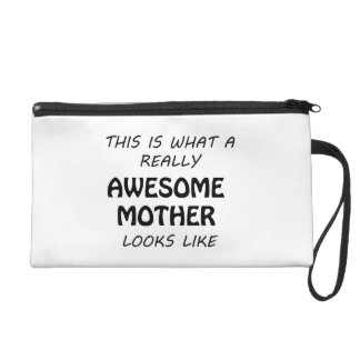 Awesome Mother Wristlet