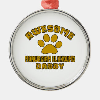 AWESOME NORWEGIAN ELKHOUND DADDY Silver-Colored ROUND DECORATION