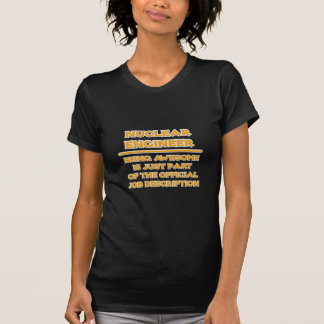 Awesome Nuclear Engineer ..  Job Description Tee Shirts