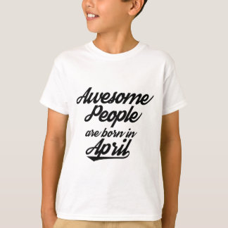 Awesome People are born in April T-Shirt