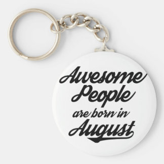 Awesome People are born in August Key Ring