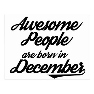 Awesome People are born in December Postcard