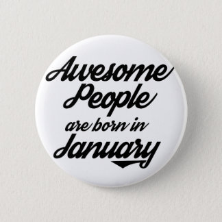 Awesome People are born in January 6 Cm Round Badge