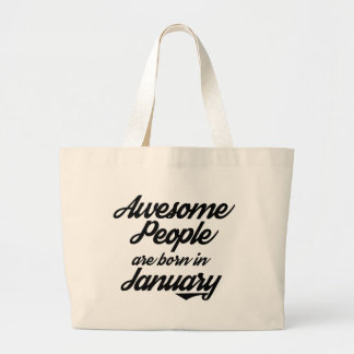 Awesome People are born in January Large Tote Bag