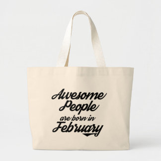Awesome People are born in JanuaryFebruary Large Tote Bag