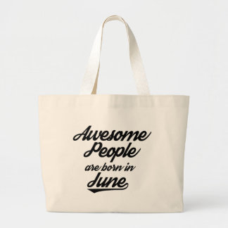 Awesome People are born in June Large Tote Bag