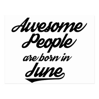 Awesome People are born in June Postcard