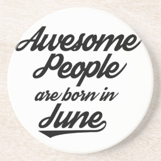 Awesome People are born in June Sandstone Coaster