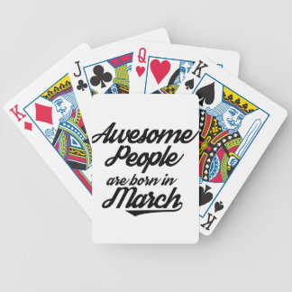 Awesome People are born in March Bicycle Playing Cards