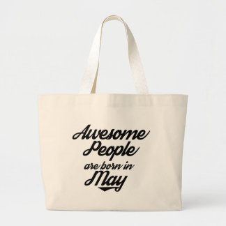 Awesome People are born in May Large Tote Bag