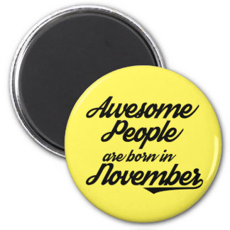 Awesome People are born in November Magnet