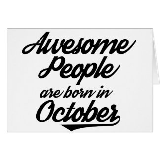 Awesome People are born in October Card