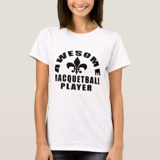 AWESOME RACQUETBALL PLAYER T-Shirt