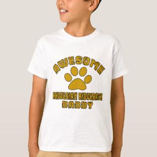 AWESOME RHODESIAN RIDGEBACK DADDY T-Shirt
