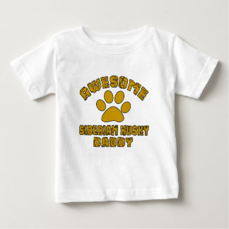 AWESOME SIBERIAN HUSKY DADDY BABY T-Shirt