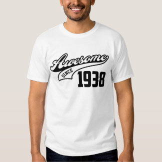 Awesome Since 1938 T Shirts