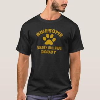 AWESOME SWEDISH VALLHUND DADDY T-Shirt