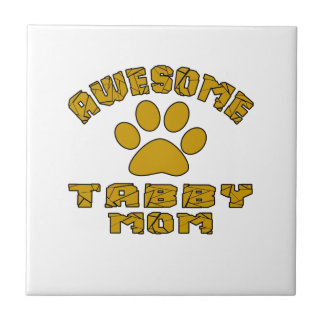AWESOME TABBY MOM SMALL SQUARE TILE