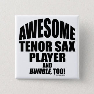 Awesome Tenor Sax Player 15 Cm Square Badge