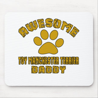 AWESOME TOY MANCHESTER TERRIER DADDY MOUSE PAD