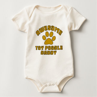 AWESOME TOY POODLE DADDY BABY BODYSUIT