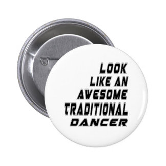 awesome Traditional dance 6 Cm Round Badge