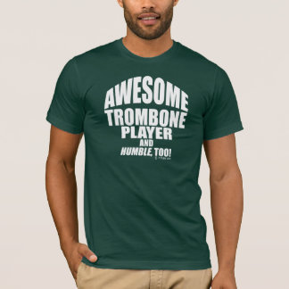 Awesome Trombone Player T-Shirt