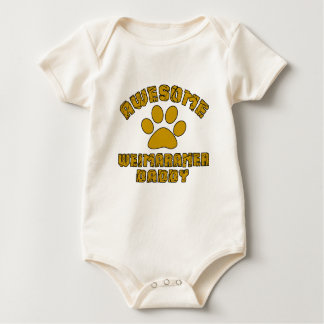 AWESOME WEIMARANER DADDY BABY BODYSUIT