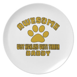 AWESOME WEST HIGHLAND WHITE TERRIER DADDY DINNER PLATE
