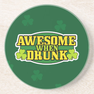 Awesome When Drunk Irish Coaster