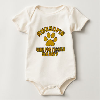 AWESOME WIRE FOX TERRIER DADDY BABY BODYSUIT