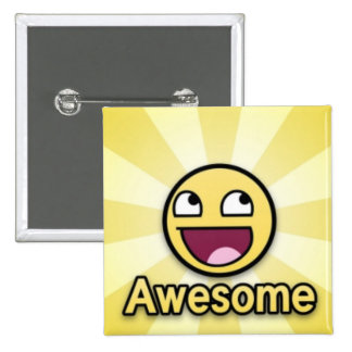 awesome... with a smile!!!! 15 cm square badge