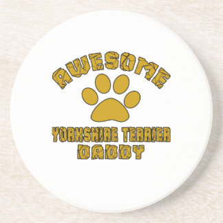 AWESOME YORKSHIRE TERRIER DADDY COASTER
