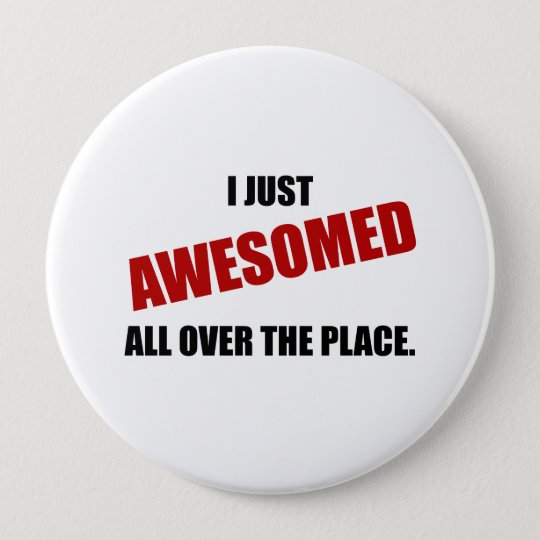 Awesomed All Over The Place 10 Cm Round Badge