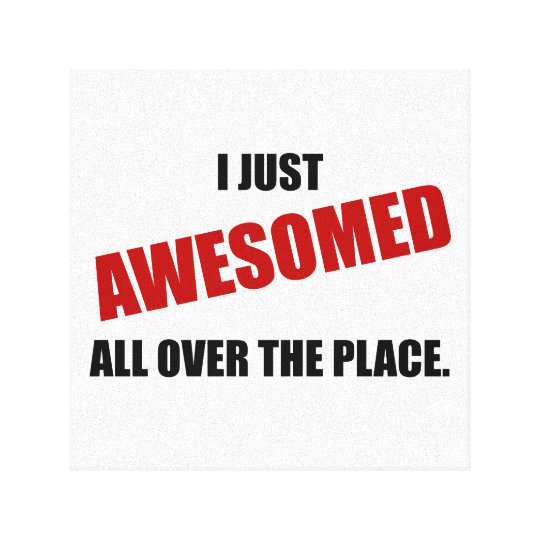 Awesomed All Over The Place Canvas Print