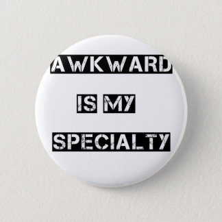 awkward is my specialty 6 cm round badge