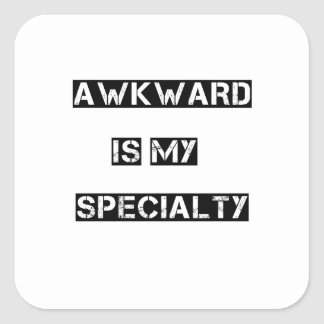 awkward is my specialty square sticker