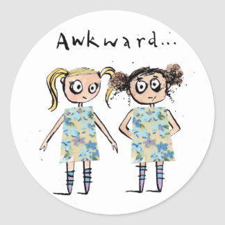 Awkward - like when you wear the same dress... classic round sticker