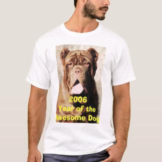 Awsome dog, 2006Year of the Awesome Dog T-Shirt