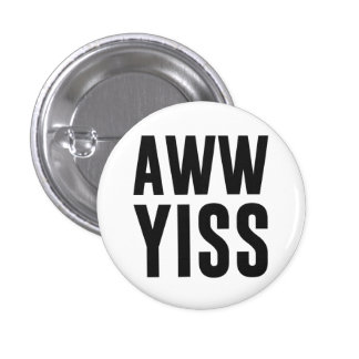 Aww Yiss Happy Aw Yes 3 Cm Round Badge