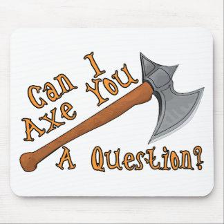 Axe You A Question Mousepads