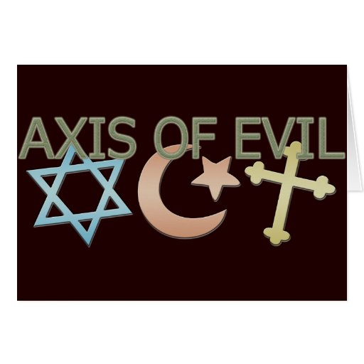 Axis of Evil Greeting Card