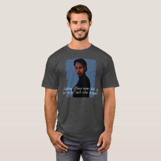 Ayaan Hirsi Ali Equals and Offense Quote (Men's) T-Shirt
