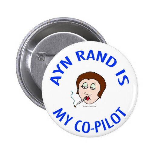 ayn rand is my co-pilot objectivism pinback button