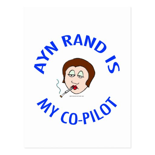 ayn rand is my co-pilot objectivism postcards