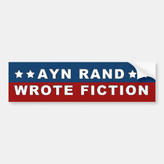 Ayn Rand Wrote Fiction Sticker Bumper Sticker