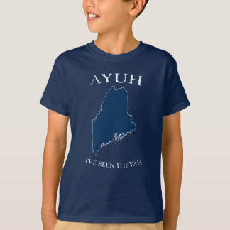 Ayuh I've Been Theyah T-Shirt